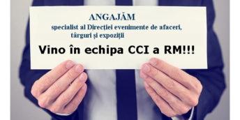 ANGAJĂM specialist al Direcţiei evenimente de afaceri, târguri și expoziții din cadrul CCI a RM