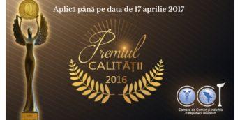 """Concursul """"Premiul pentru realizări în domeniul calității""""- aplică până pe 17 aprilie 2017"""