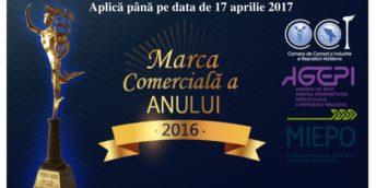 """""""Marca Comercială a Anului 2016"""" aplică la concurs până pe 17 aprilie 2017"""