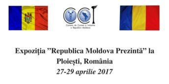 """Expoziția """"Republica Moldova Prezintă"""" la Ploiești- o nouă provocare pentru agenții economici autohtoni"""