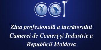 Mesaj de felicitare cu ocazia zilei profesionale a lucrătorului Camerei de Comerț și Industrie a Republicii Moldova