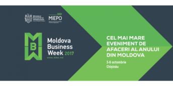 La Chișinău se va desfășura cea de-a patra ediție a săptămânii de afaceri – Moldova Business Week 2017