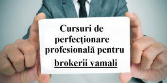 Cursuri de perfecționare profesională pentru brokerii vamali