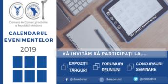 CALENDARUL EVENIMENTELOR CAMEREI DE COMERȚ ȘI INDUSTRIE A RM, ANUL 2019
