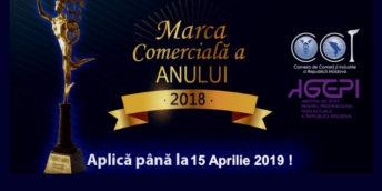 """Poți trimite cererea de participare la concursul """"MARCA COMERCIALĂ A ANULUI 2018"""" până pe 15 aprilie 2019"""