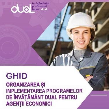 GHID – Organizarea și implementarea Programelor de Învățământ Dual pentru Agenții economici