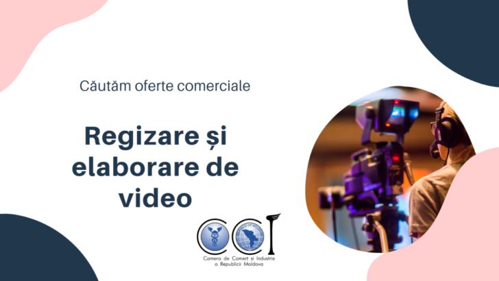 Căutăm oferte comerciale – regizare și elaborare de video