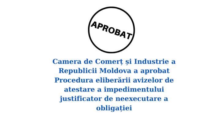 A fost aprobată Procedura eliberării avizelor de atestare a impedimentului justificator de neexecutare a obligației