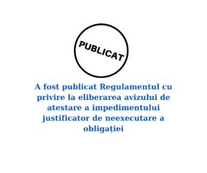 Camera de Comerț și Industrie va emite avize de atestare a impedimentului justificător. (2)